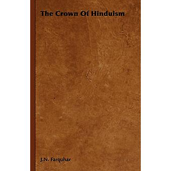 The Crown Of Hinduism by Farquhar & J.N.