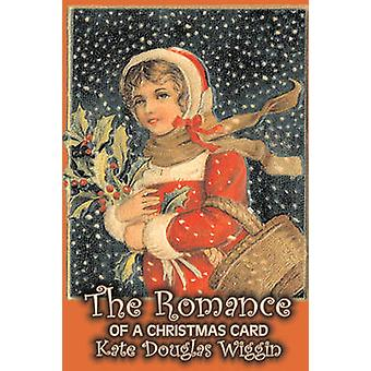 The Romance of a Christmas Card by Kate Douglas Wiggin Fiction Historical United States People  Places Readers  Chapter Books by Wiggin & Kate Douglas