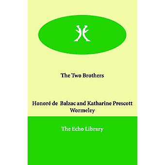 The Two Brothers by Balzac & Honor de