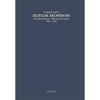 Deutsche Architekten  Biographische Verflechtungen 19001970 by Durth & Werner