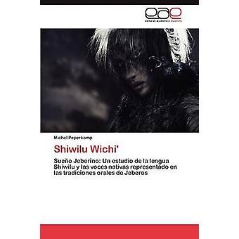 Shiwilu Wichi por Peperkamp y Michel