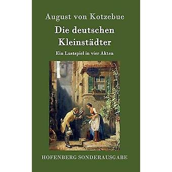 Die deutschen Kleinstdter av August von Kotzebue