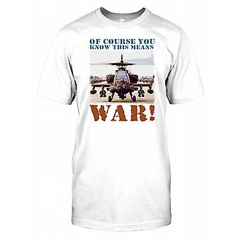 Of Course You Know This Means War - Apache Attack Helicopter Kids T Shirt