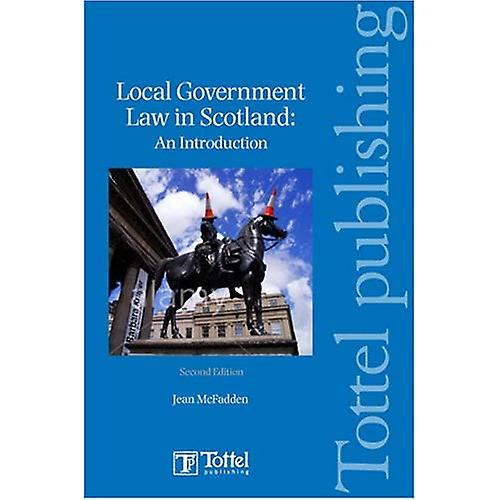 Local Government Law in Scotland  An Introduction