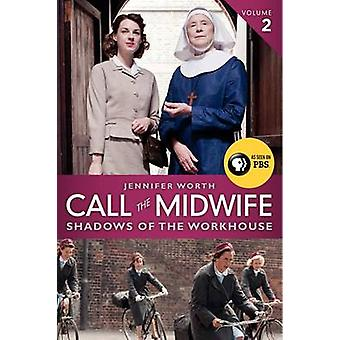 Call the Midwife - Shadows of the Workhouse by Jennifer Worth - 978006
