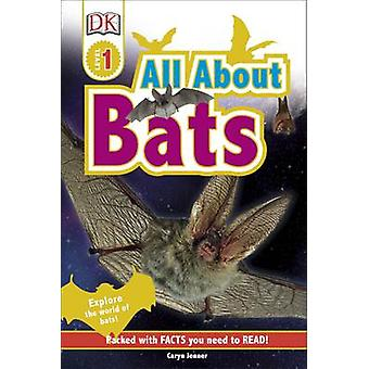 All About Bats - Explore the World of Bats! by Caryn Jenner - 97802412