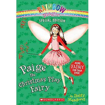 Rainbow Magic Special Edition - Paige the Christmas Play Fairy by Dais