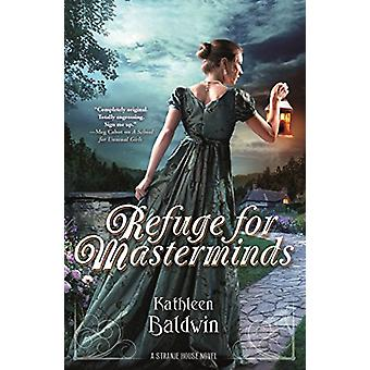 Refuge for Masterminds - A Stranje House Novel by Kathleen Baldwin - 9