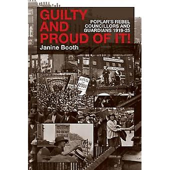 Guilty and Proud of it - Poplar's Rebel Councillors and Guardians 1919