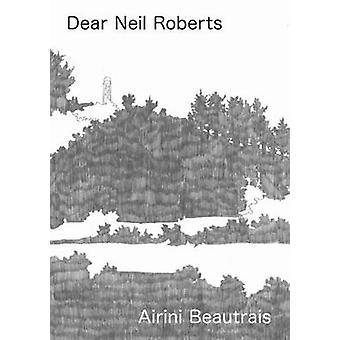 Dear Neil Roberts by Airini Beautrais - 9780864739735 Book