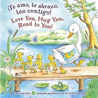 Te Amo - Te Abrazo - Leo Contigo!/Love You - Hug You - Read to You! b