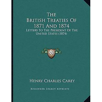 The British Treaties of 1871 and 1874 - Letters to the President of th