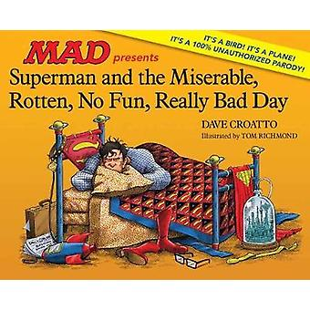 Superman And The Miserable - Rotten - No Fun - Really Bad Day by Dave
