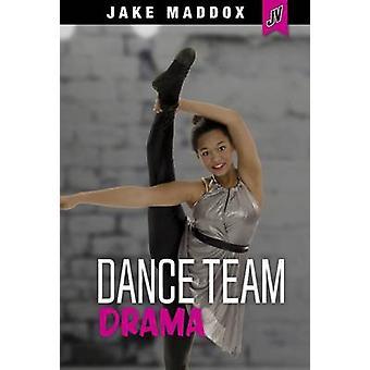 Dance Team Drama by Jake Maddox - 9781496536785 Book