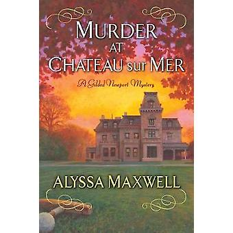 Murder at Chateau sur Mer by Murder at Chateau sur Mer - 978149670330