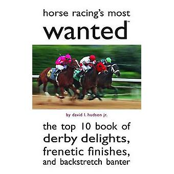 Horse Racing's Mostwanted - The Top 10 Book of Derby Delights - Frenet