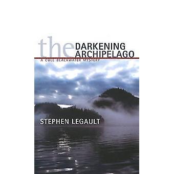 Darkening Archipelago - A Cole Blackwater Mystery by Stephen Legault -
