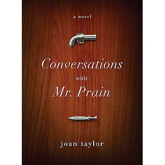 Conversations with Mr. Prain by Joan Taylor - 9781935554455 Book