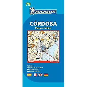 Michelin Cordoba Map 79 - Road & Tourist Map by  - 9782067228900 B
