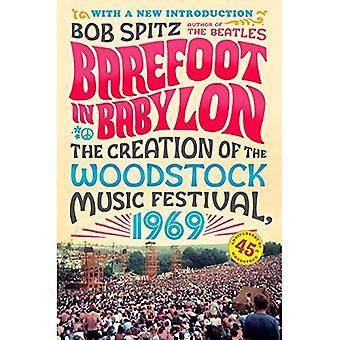 Pieds nus dans Babylone: la création de la Festival de musique Woodstock 1969