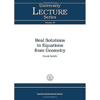 Real Solutions to Equations from Geometry (University Lecture Series)