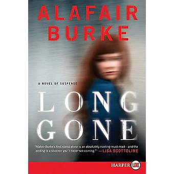 Long Gone (large type edition) by Alafair Burke - 9780062017949 Book