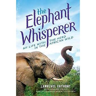The Elephant Whisperer (Young Readers Adaptation) - My Life with the H