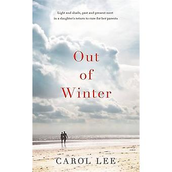 Out of Winter by Carol Lee