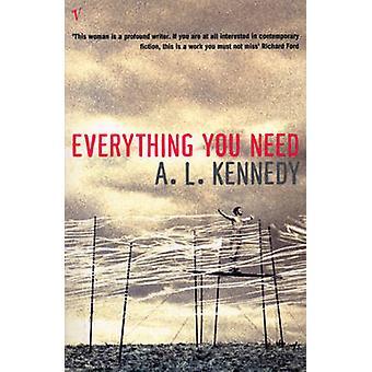 Alles was Sie brauchen, von A. L. Kennedy