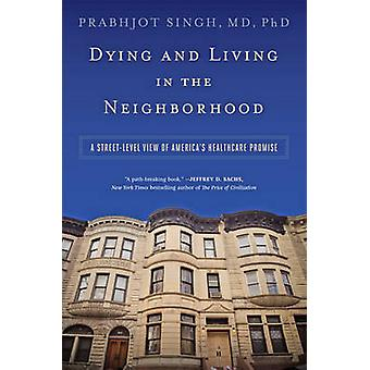 Dying and Living in the Neighborhood by Prabhjot Singh