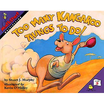 Too Many Kangaroo Things to Do! by Stuart J. Murphy - Kevin O'Malley