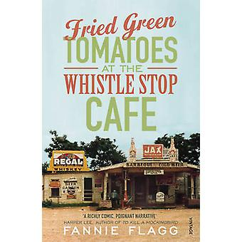 Fried Green Tomatoes at the Whistle Stop Cafe by Fannie Flagg - 97800