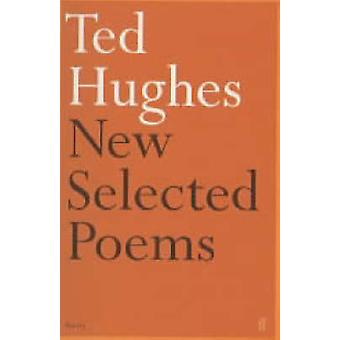 New and Selected Poems (Main) by Ted Hughes - 9780571173785 Book