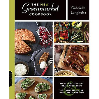 The New Greenmarket Cookbook - Recipes and Tips from Today's Finest ch