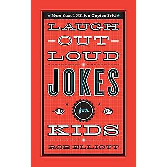 Laugh-out-loud Jokes for Kids by Rob Elliott - 9780800788032 Book