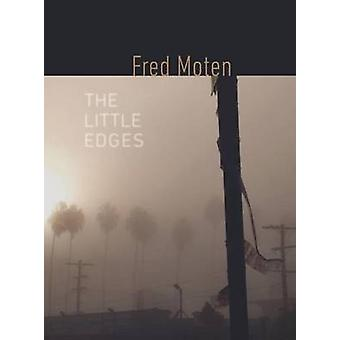 The Little Edges by Fred Moten - 9780819576705 Book