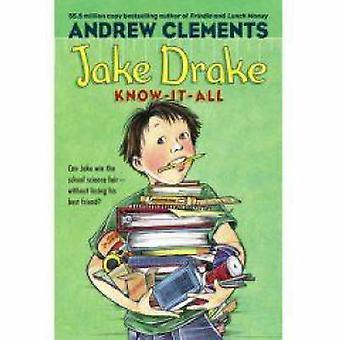 Jake Drake - Know-it-All przez Andrew Clements - Marla Frazee - Janet Pe