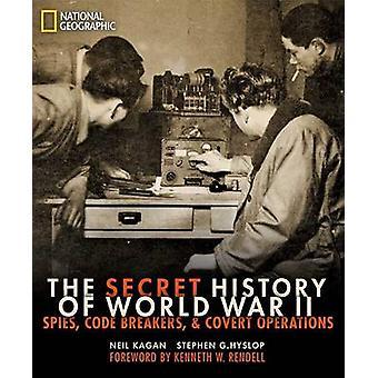 L'histoire secrète de la seconde guerre mondiale par Neil Kagan - Stephen G. Hyslop