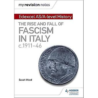 My Revision Notes - Edexcel AS/A-Level History - The Rise and Fall of F