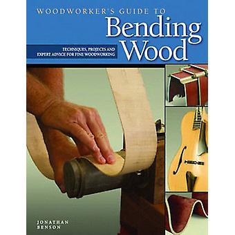 Woodworker's Guide till böja trä - tekniker - projekt och Expert