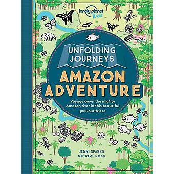 Unfolding Journeys Amazon Adventure by Lonely Planet Kids - Stewart R