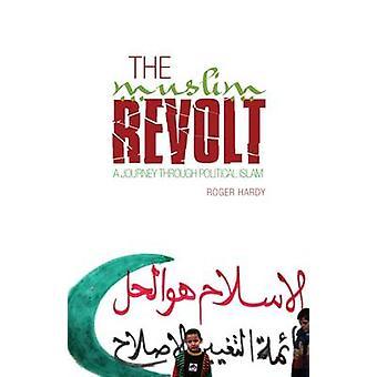 Det muslimska upproret - en resa genom politisk Islam av Roger Hardy-
