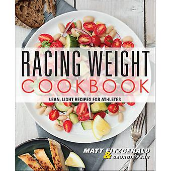 Racing Weight Cookbook - Lean - Light Recipes for Athletes by Matt Fit
