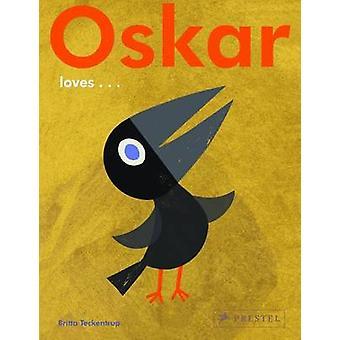 Oskar Loves... by Britta Teckentrup - 9783791372709 Book