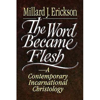The Word Became Flesh - Contemporary Incarnational Christology - an by