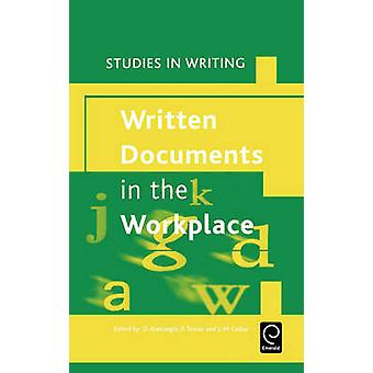 Written Documents in the Workplace by Denis Alamargot & Patrice Terrier & JeanMarie Cellier