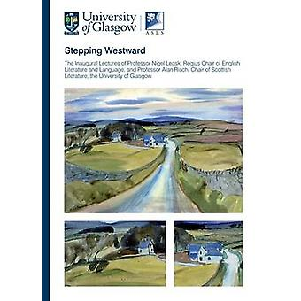Stepping Westward - The Inaugural Lectures of Professor Nigel Leask an