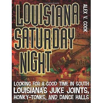 Louisiana la noche del sábado: En busca de un buen rato en empalmes de Juke, evocaban y salones de baile del sur de Luisiana