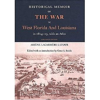 Historical Memoir of the War in West Florida and Louisiana in 1814-15 with an Atlas