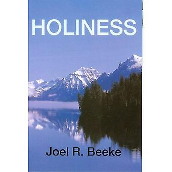 Holiness: Gods Call to Sanctification